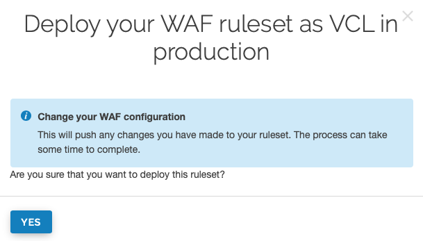 confirmation window for WAF deployment